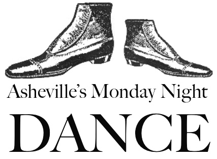 The Monday Night Dance is suspended until further notice! Please stay tuned at Asheville Monday Night Dancers on Facebook for further notice and do stay in touch there!